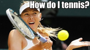 How to Be a Tennis Player